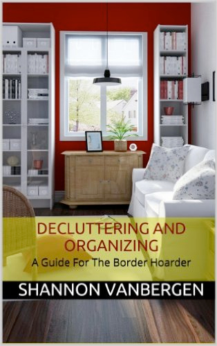Decluttering and Organizing – A Guide for the Border Hoarder